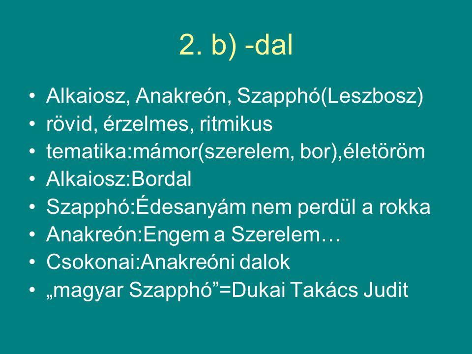 2. b) -dal Alkaiosz, Anakreón, Szapphó(Leszbosz)