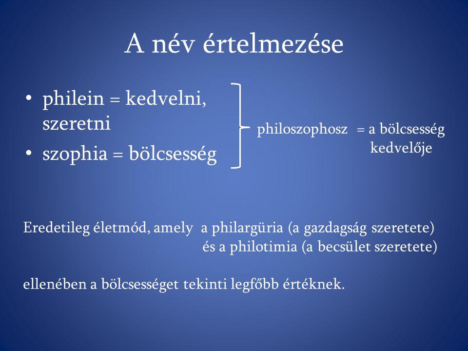 A név értelmezése philein = kedvelni, szeretni szophia = bölcsesség