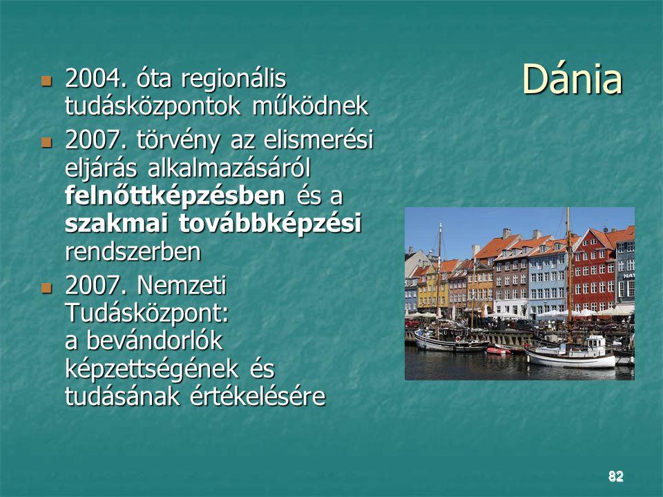 Dánia 2004. óta regionális tudásközpontok működnek