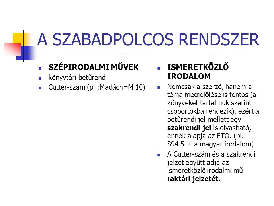 A SZABADPOLCOS RENDSZER