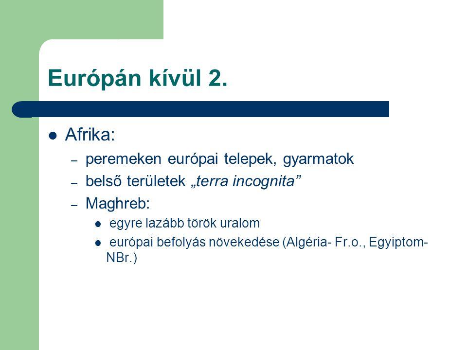 Európán kívül 2. Afrika: peremeken európai telepek, gyarmatok