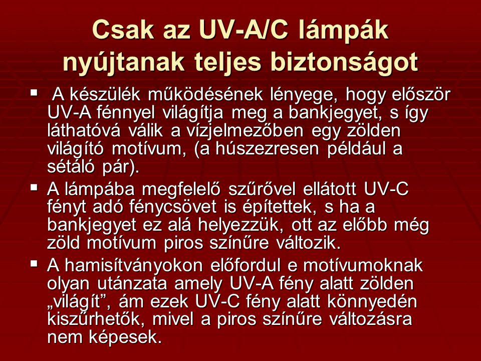Csak az UV-A/C lámpák nyújtanak teljes biztonságot