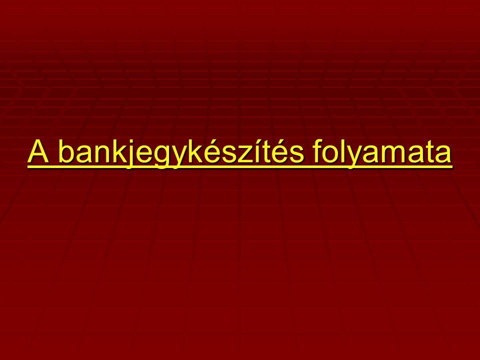 A bankjegykészítés folyamata