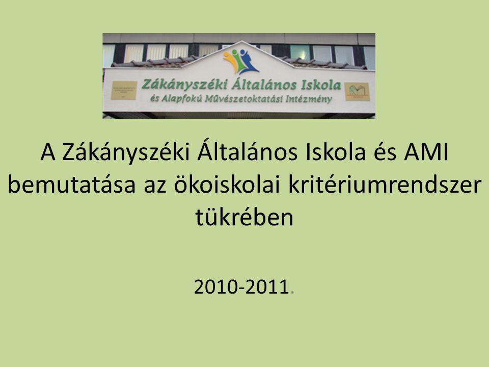 A Zákányszéki Általános Iskola és AMI bemutatása az ökoiskolai kritériumrendszer tükrében