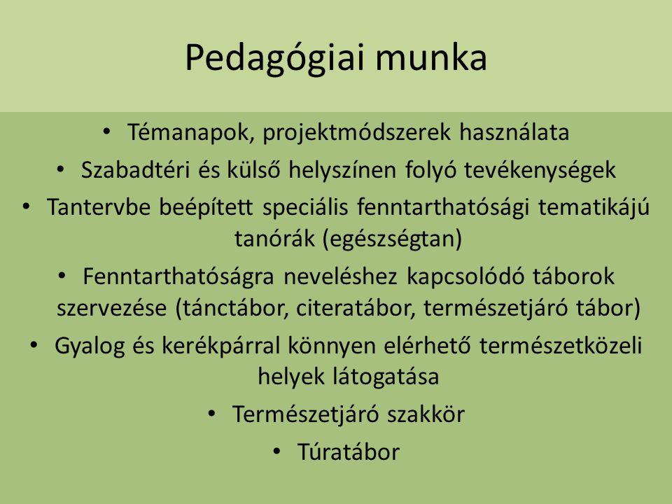 Pedagógiai munka Témanapok, projektmódszerek használata