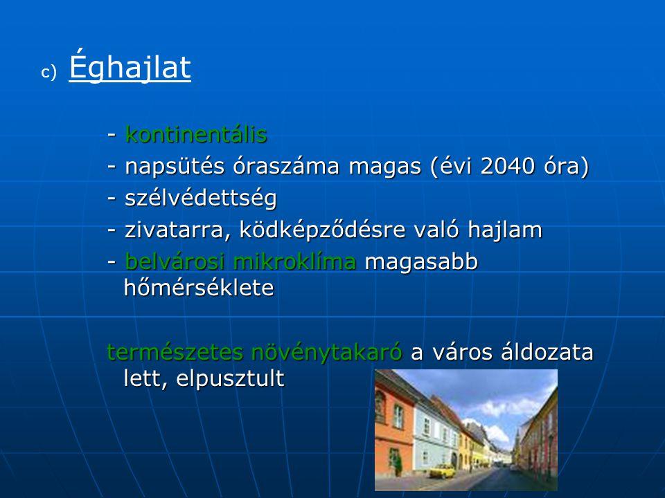 - napsütés óraszáma magas (évi 2040 óra) - szélvédettség