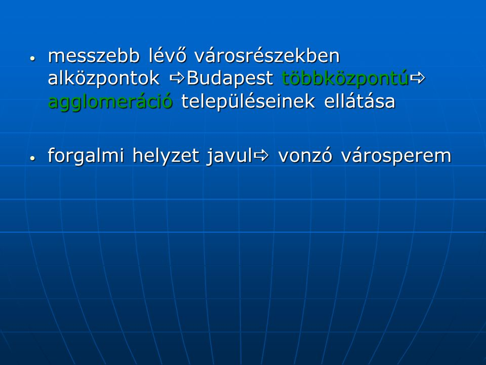 messzebb lévő városrészekben alközpontok Budapest többközpontú agglomeráció településeinek ellátása