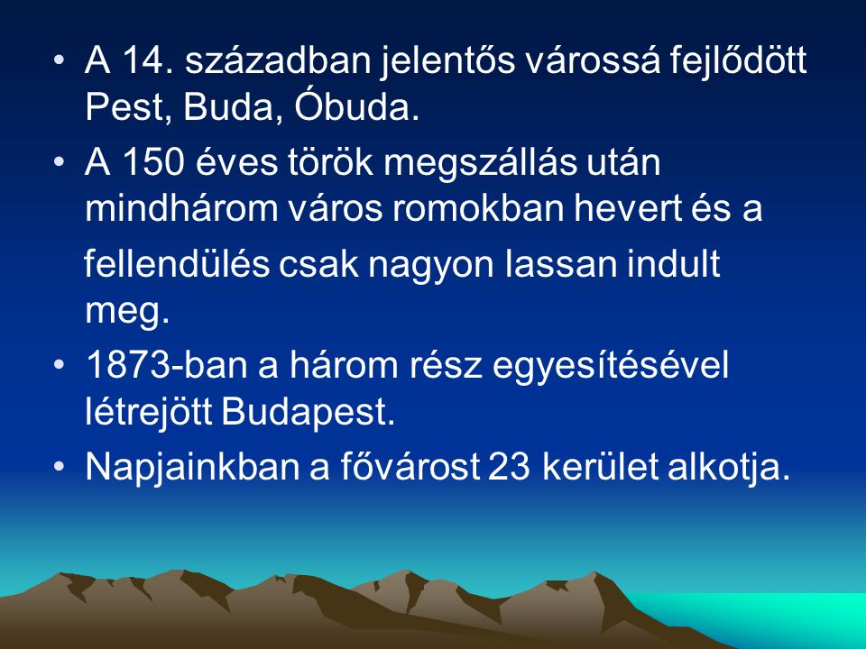 A 14. században jelentős várossá fejlődött Pest, Buda, Óbuda.