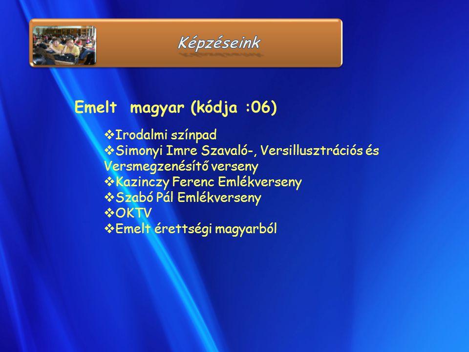 Képzéseink Emelt magyar (kódja :06) Irodalmi színpad