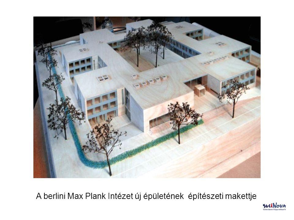 A berlini Max Plank Intézet új épületének építészeti makettje