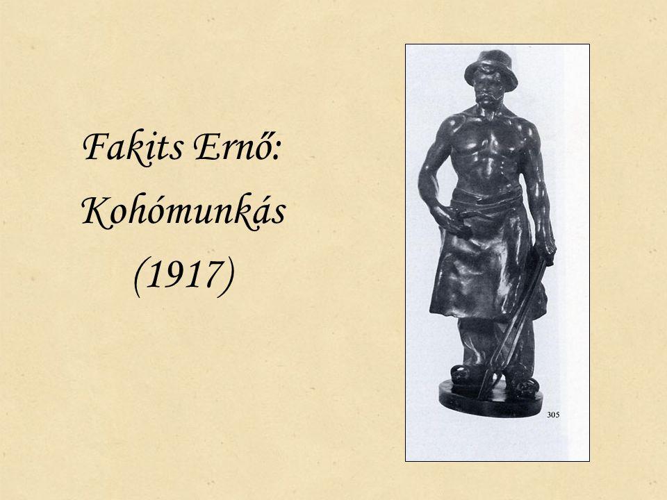 Fakits Ernő: Kohómunkás (1917)