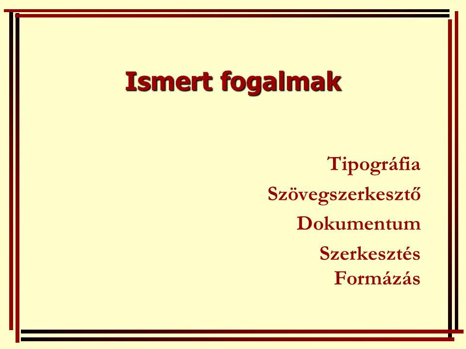 Tipográfia Szövegszerkesztő Dokumentum Szerkesztés Formázás