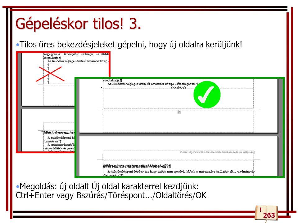 Gépeléskor tilos! 3. Tilos üres bekezdésjeleket gépelni, hogy új oldalra kerüljünk!