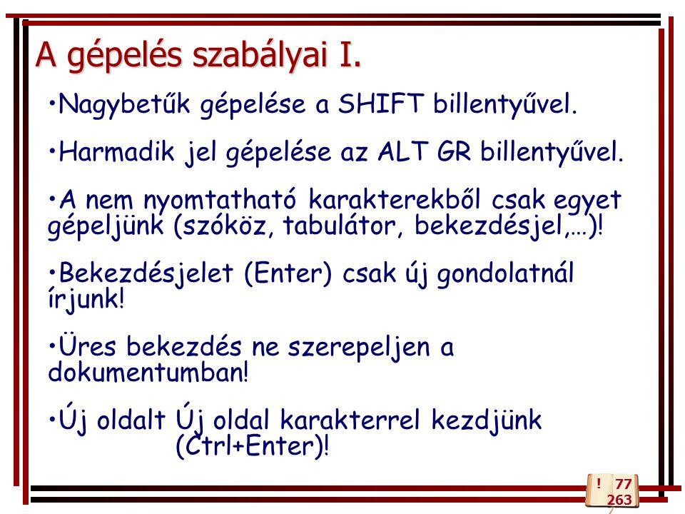 A gépelés szabályai I. Nagybetűk gépelése a SHIFT billentyűvel.