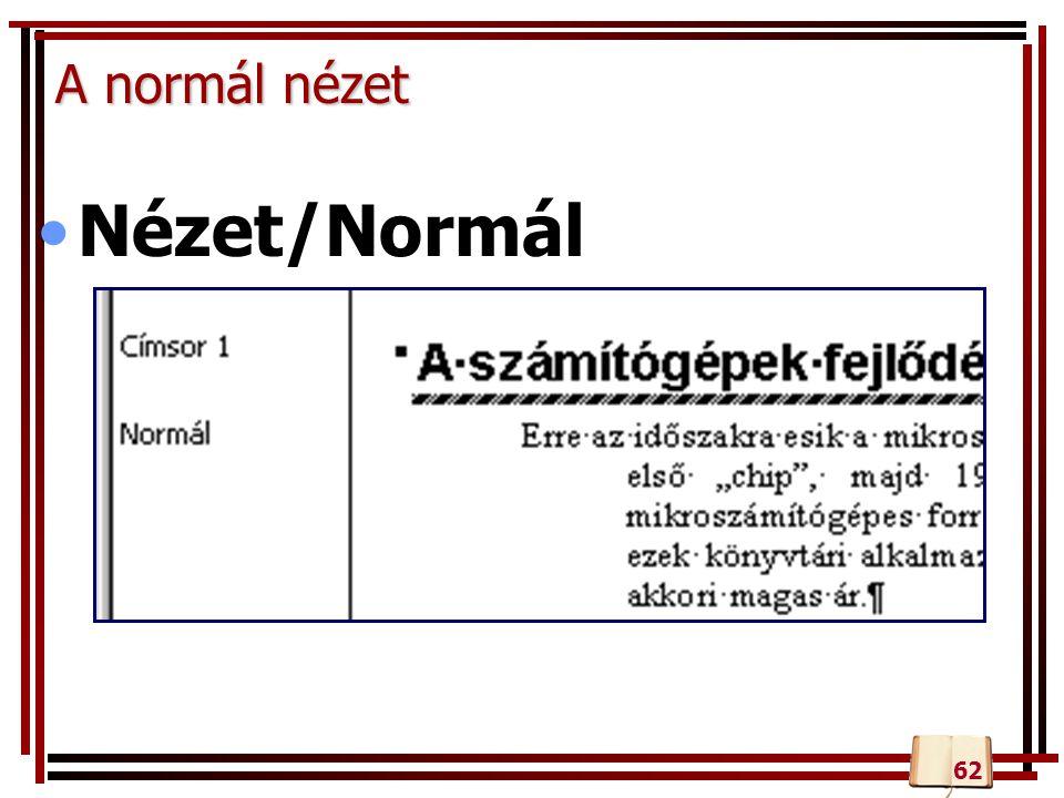 A normál nézet Nézet/Normál 62
