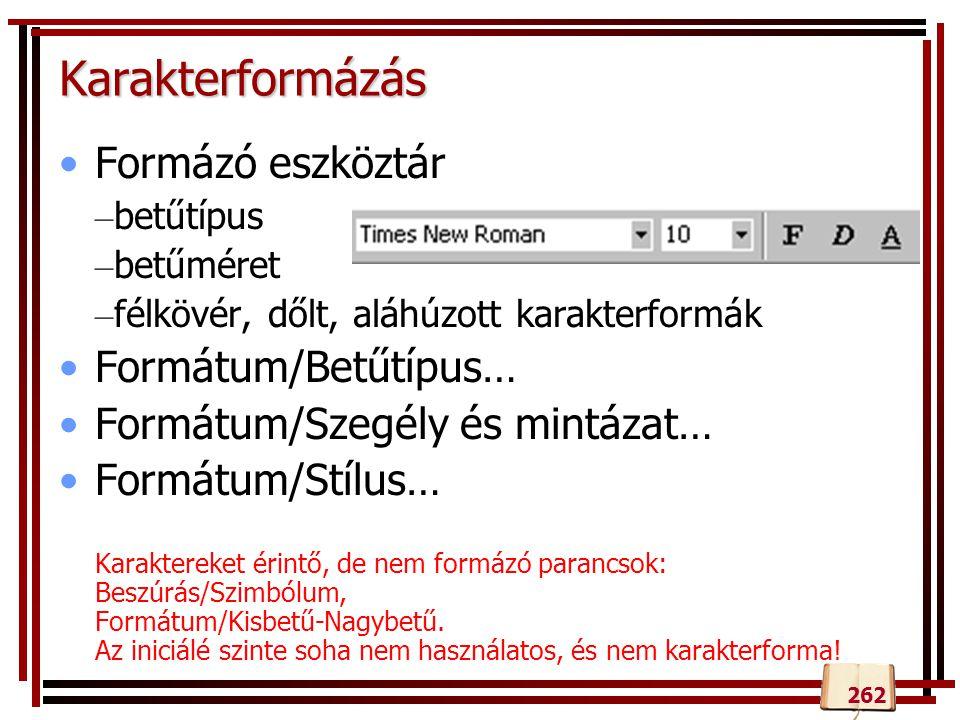 Karakterformázás Formázó eszköztár Formátum/Betűtípus…