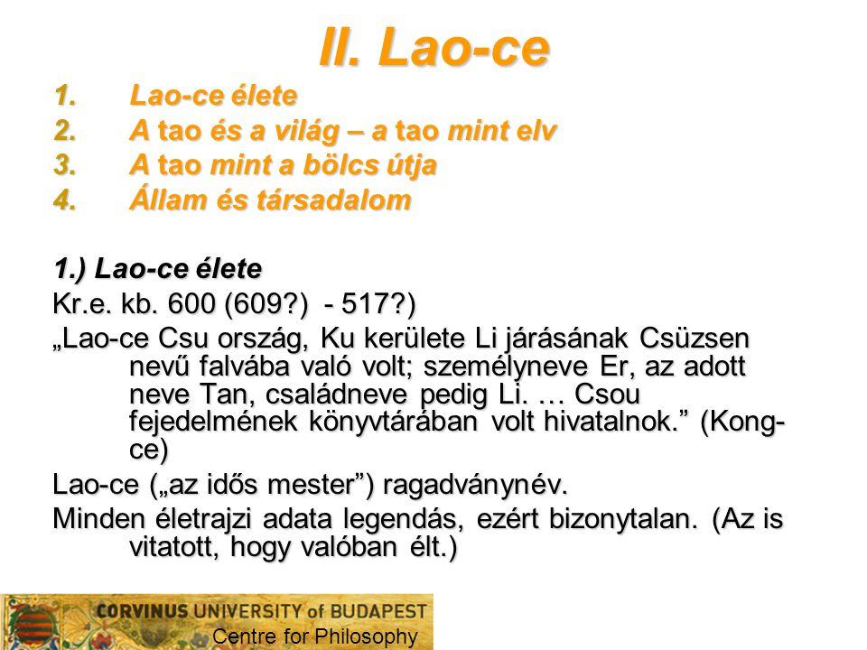 II. Lao-ce Lao-ce élete A tao és a világ – a tao mint elv