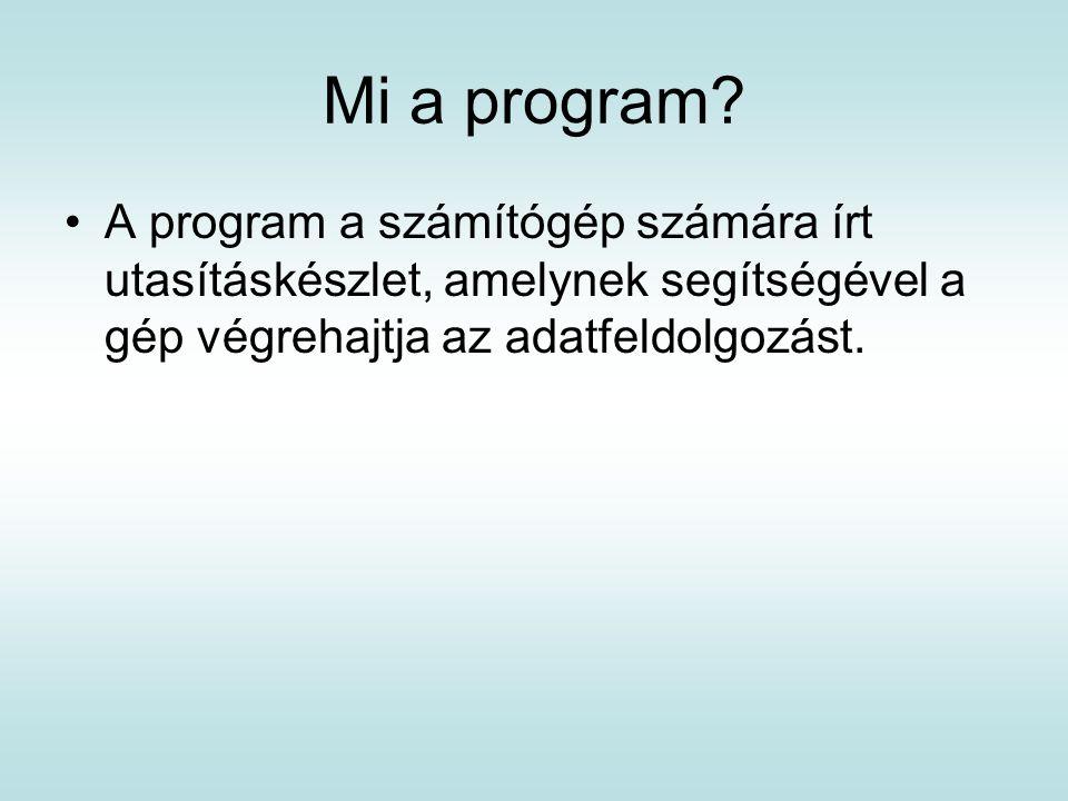 Mi a program.