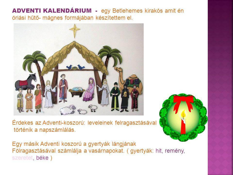 ADVENTI KALENDÁRIUM - egy Betlehemes kirakós amit én óriási hűtő- mágnes formájában készítettem el.