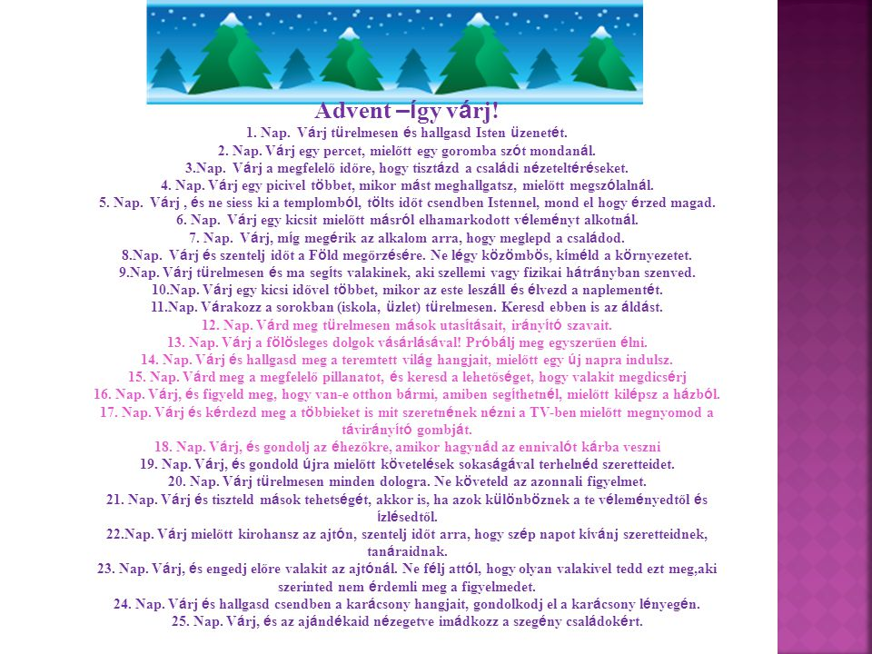 Advent –így várj! 1. Nap. Várj türelmesen és hallgasd Isten üzenetét.