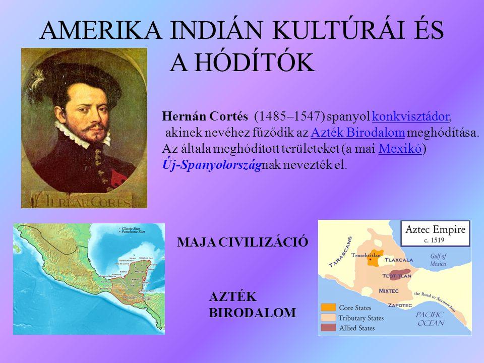 AMERIKA INDIÁN KULTÚRÁI ÉS A HÓDÍTÓK