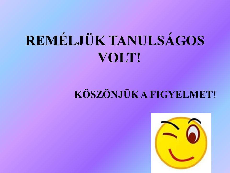 REMÉLJÜK TANULSÁGOS VOLT!