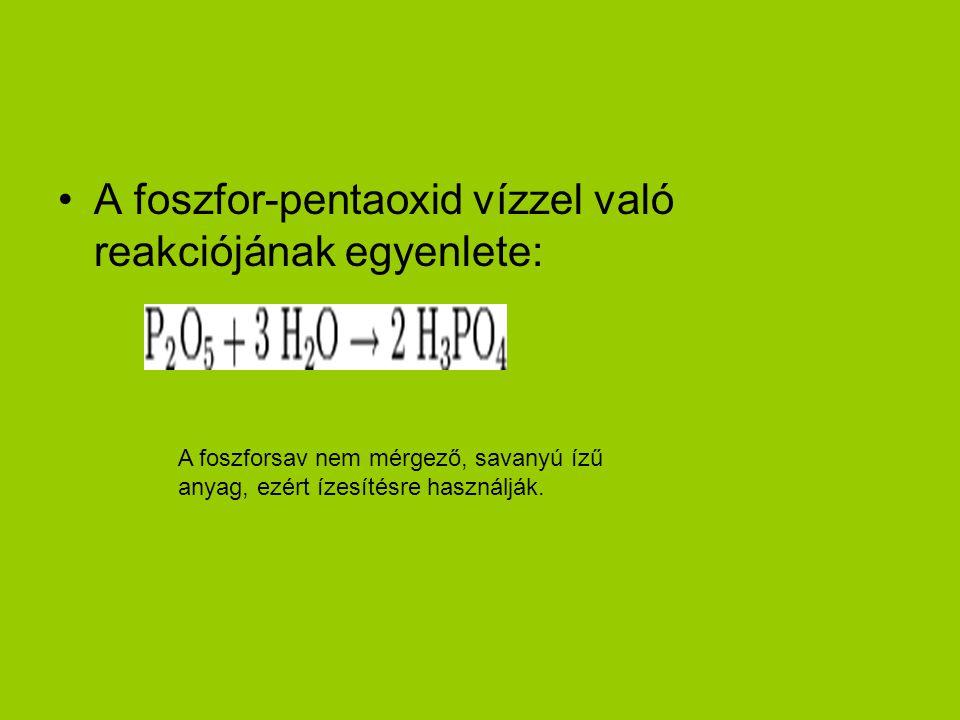 A foszfor-pentaoxid vízzel való reakciójának egyenlete: