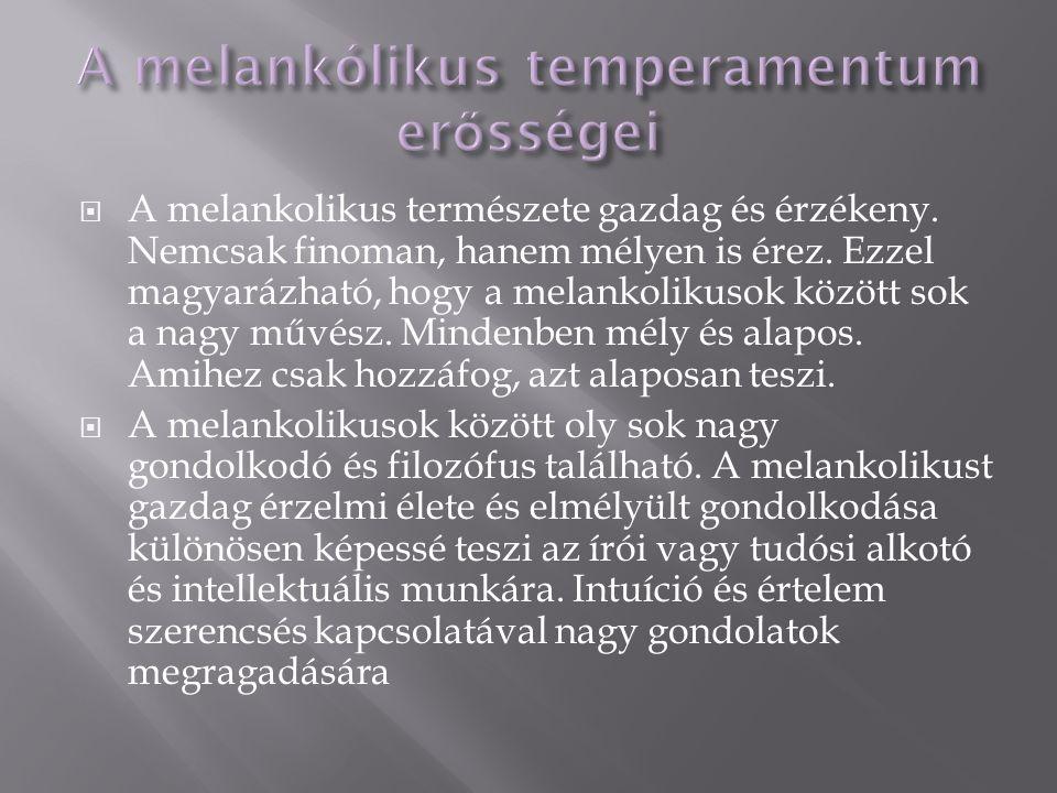 A melankólikus temperamentum erősségei