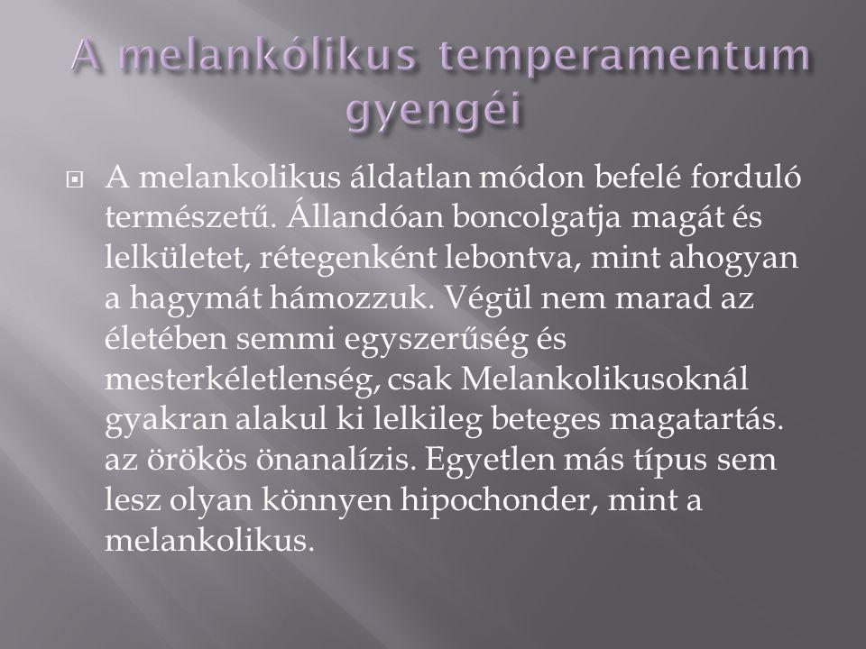 A melankólikus temperamentum gyengéi