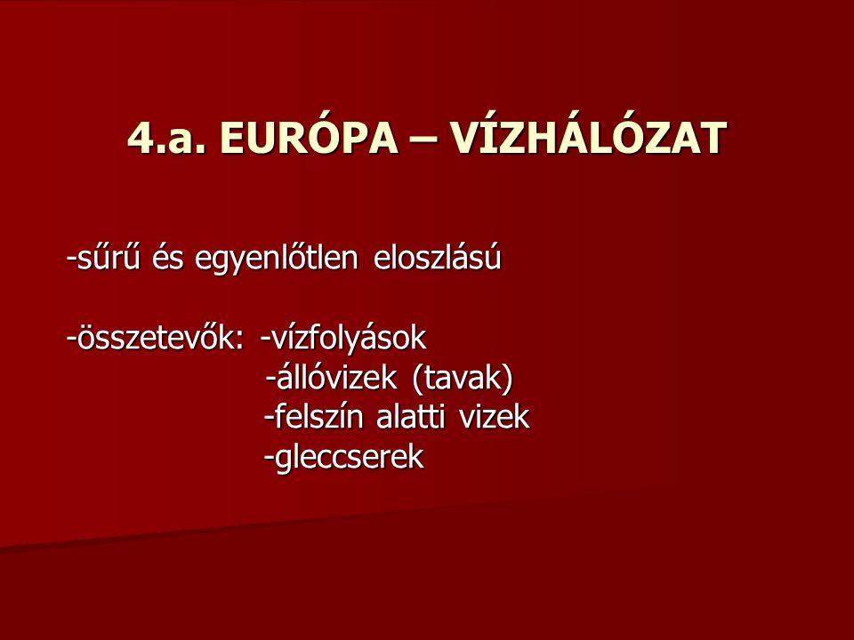 4.a. EURÓPA – VÍZHÁLÓZAT -sűrű és egyenlőtlen eloszlású