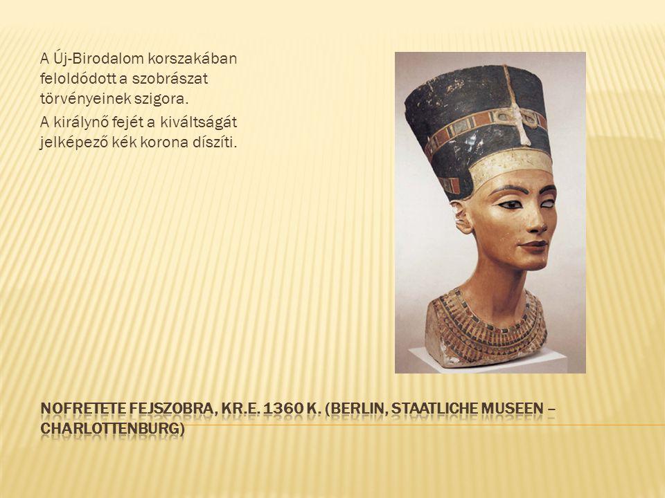 A Új-Birodalom korszakában feloldódott a szobrászat törvényeinek szigora.