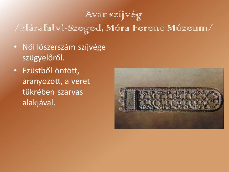 Avar szíjvég /klárafalvi-Szeged, Móra Ferenc Múzeum/