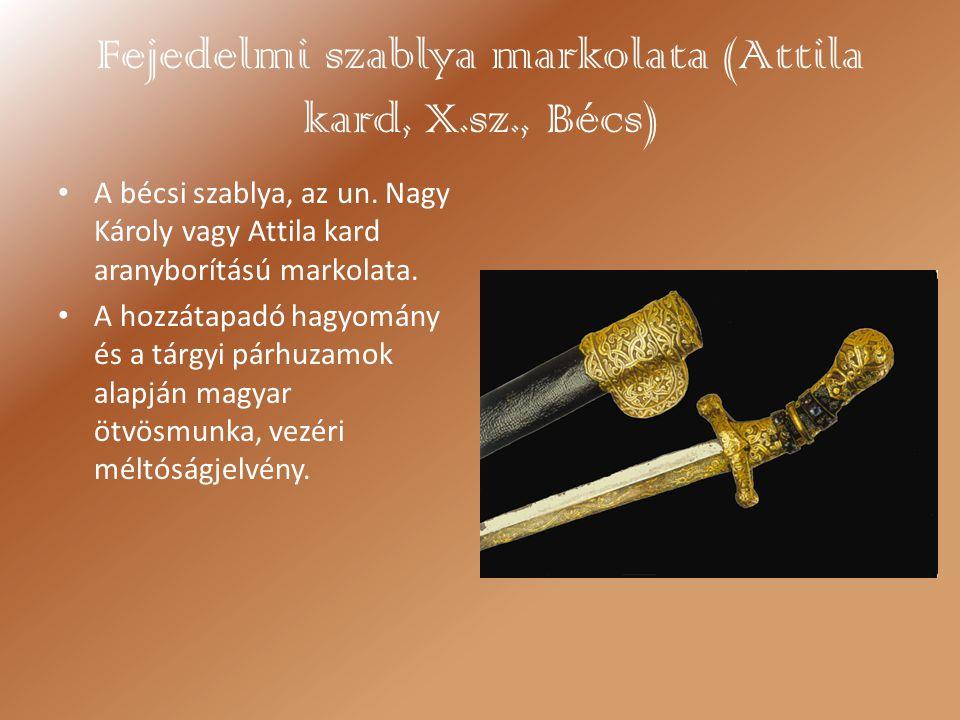 Fejedelmi szablya markolata (Attila kard, X.sz., Bécs)