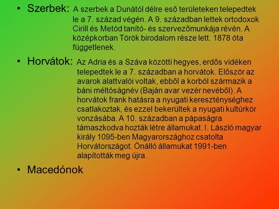 Szerbek: A szerbek a Dunától délre eső területeken telepedtek. le a 7