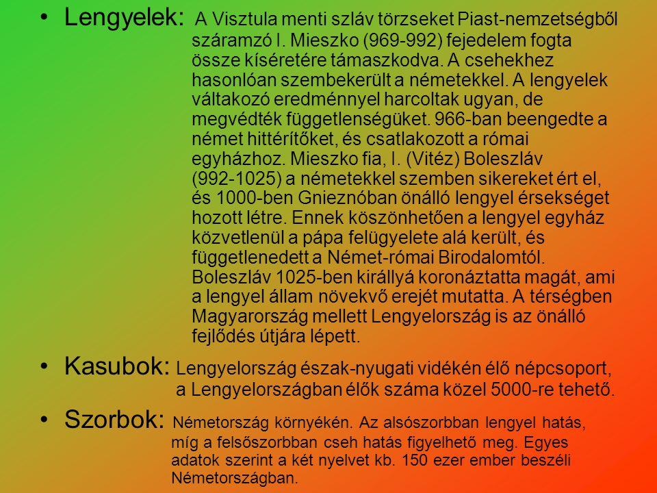 Lengyelek: A Visztula menti szláv törzseket Piast-nemzetségből