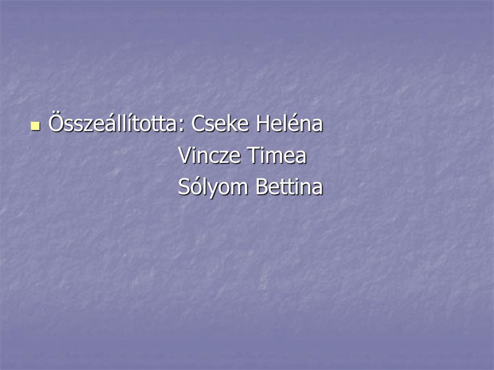 Összeállította: Cseke Heléna