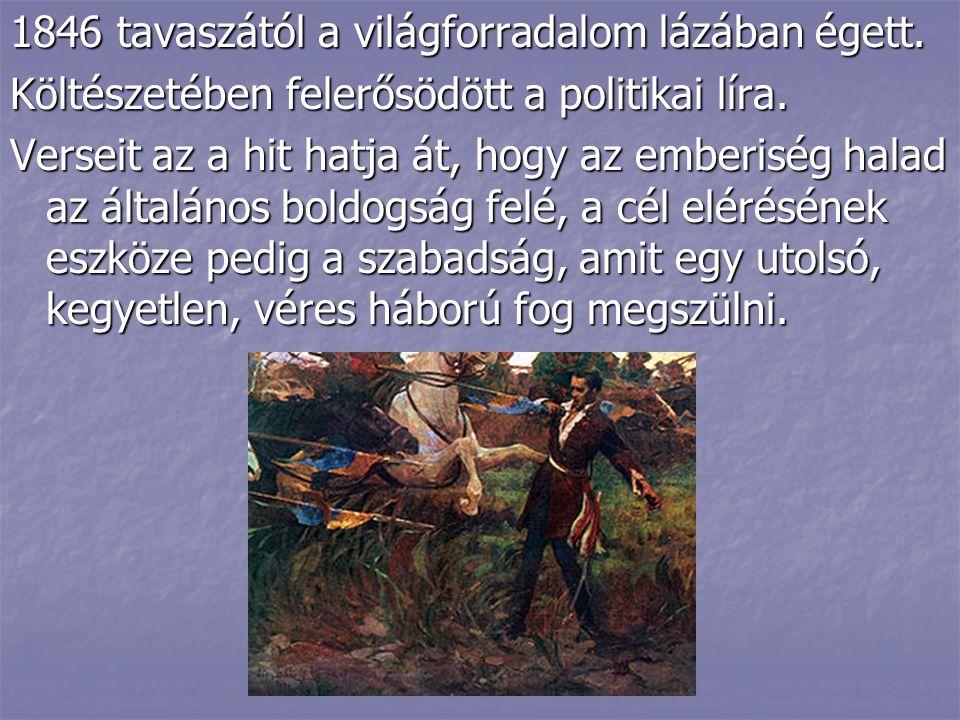 1846 tavaszától a világforradalom lázában égett.