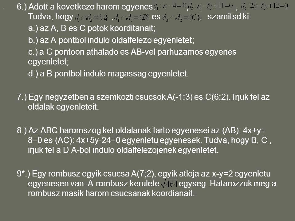 a.) az A, B es C potok koorditanait;
