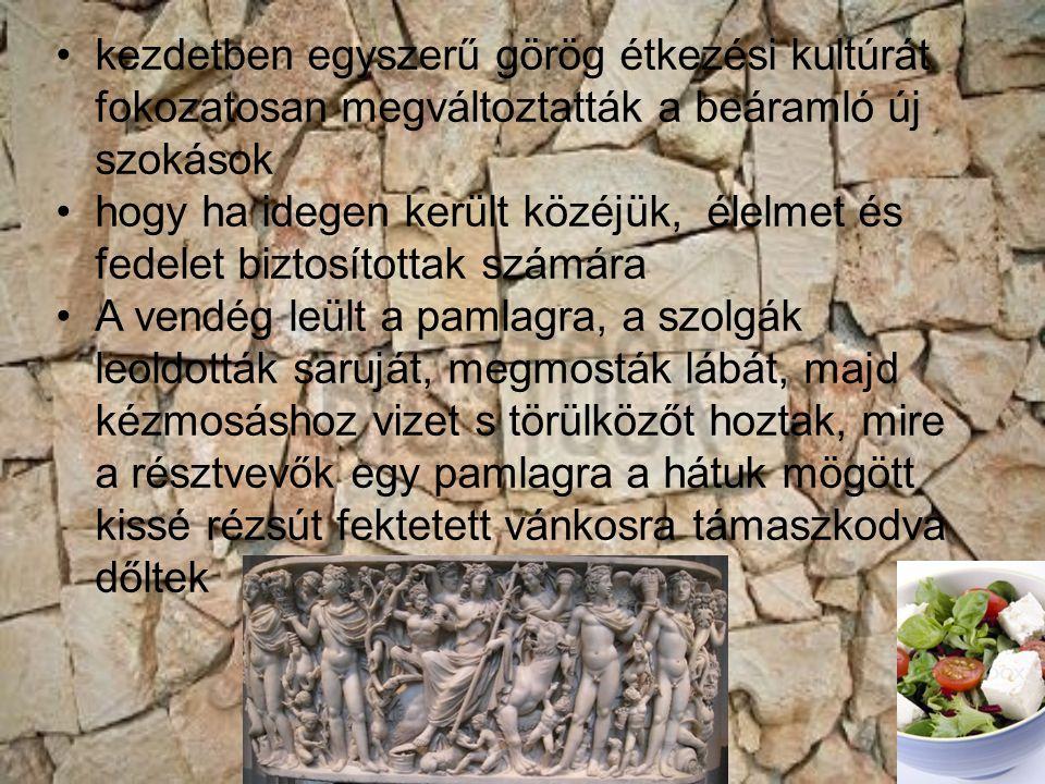 kezdetben egyszerű görög étkezési kultúrát fokozatosan megváltoztatták a beáramló új szokások