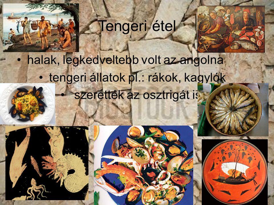 Tengeri étel halak, legkedveltebb volt az angolna
