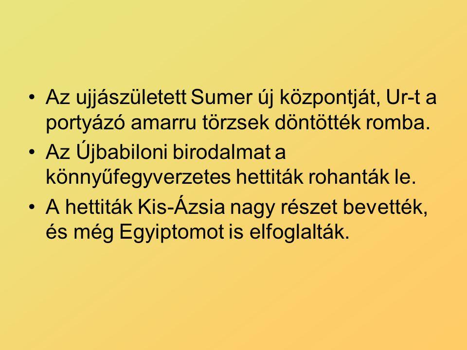 Az ujjászületett Sumer új központját, Ur-t a portyázó amarru törzsek döntötték romba.