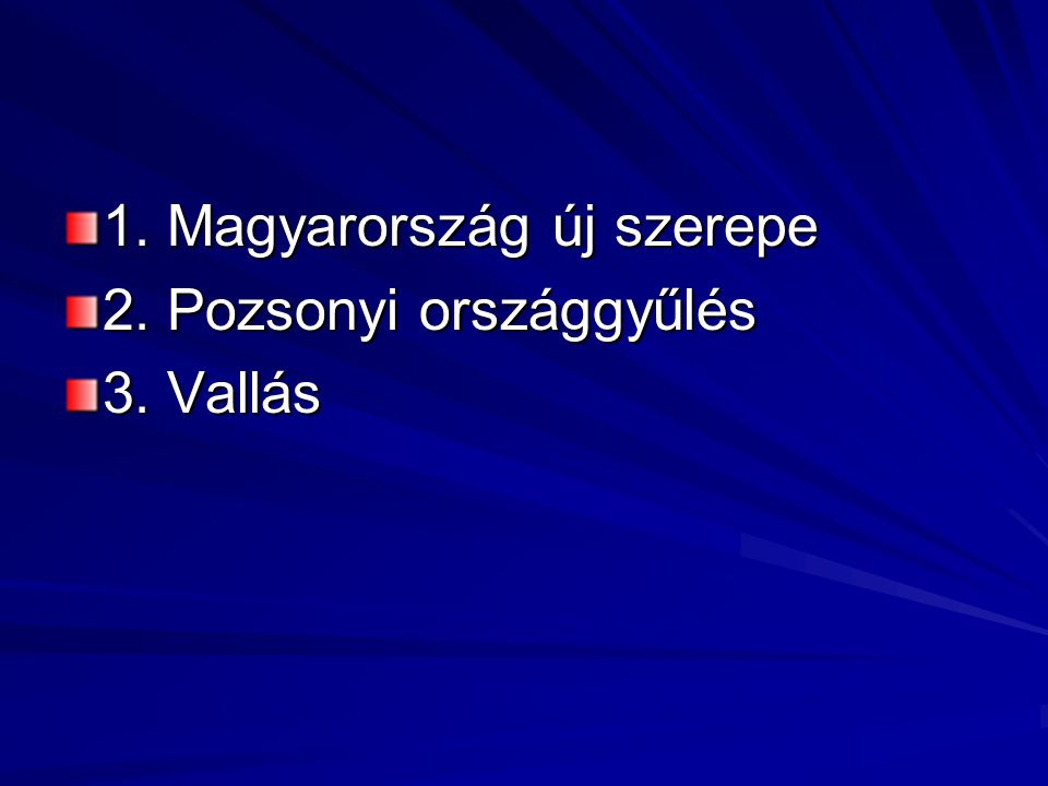 1. Magyarország új szerepe