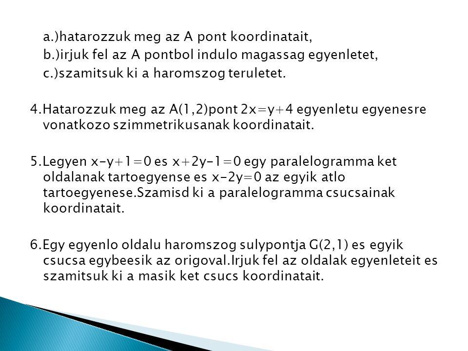 a.)hatarozzuk meg az A pont koordinatait,
