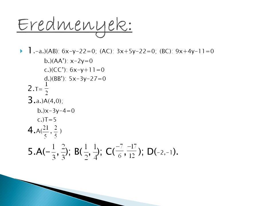 Eredmenyek: 5.A(- , ); B( , ); C( , ); D(-2,-1).