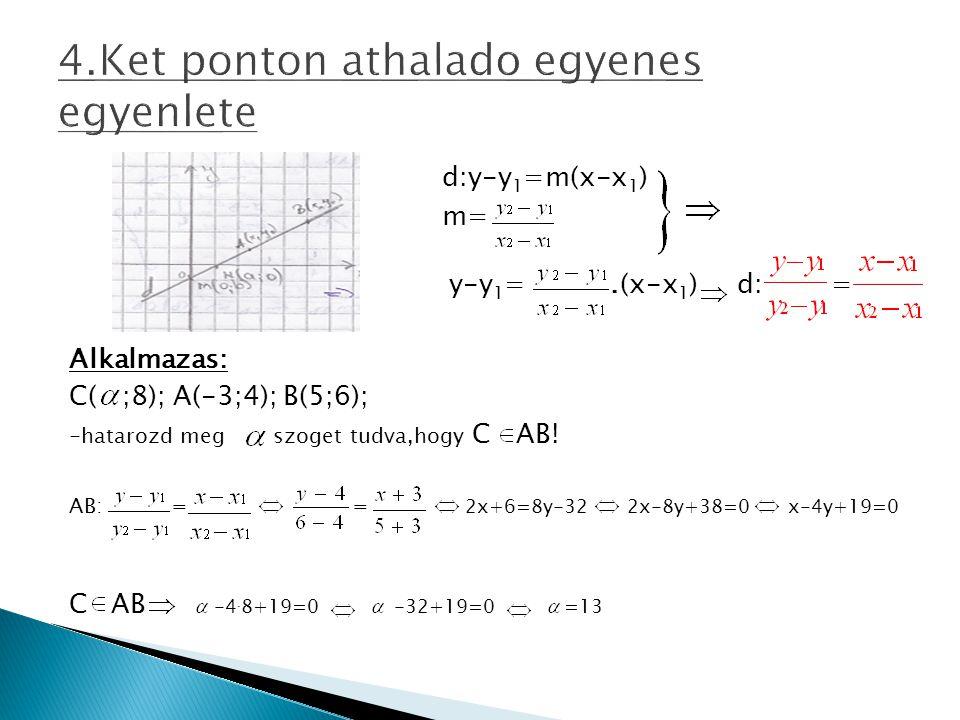 4.Ket ponton athalado egyenes egyenlete