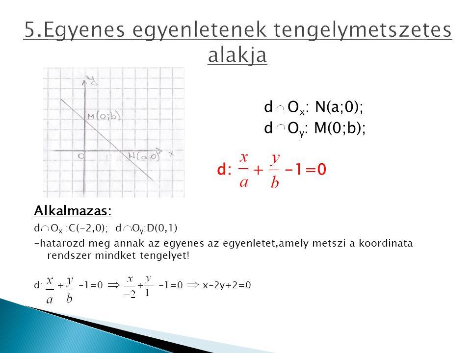 5.Egyenes egyenletenek tengelymetszetes alakja