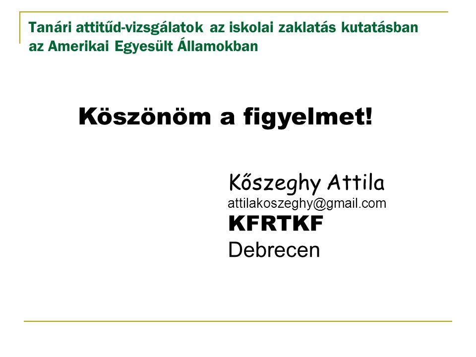 Köszönöm a figyelmet! Kőszeghy Attila KFRTKF Debrecen