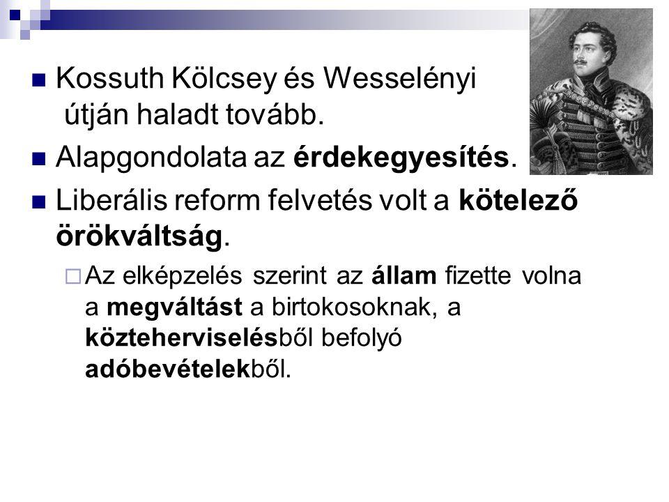 Kossuth Kölcsey és Wesselényi útján haladt tovább.