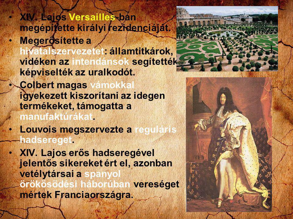 XIV. Lajos Versailles-ban megépítette királyi rezidenciáját.