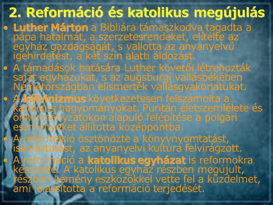 2. Reformáció és katolikus megújulás
